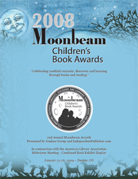 2008 Moonbeam Children's Book Awards Program (PDF; link opens new window)