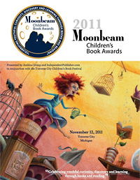 2011 Moonbeam Children's Book Awards Program (PDF; link opens new window)