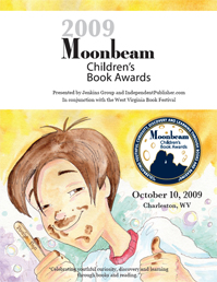 2009 Moonbeam Children's Book Awards Program (PDF; link opens new window)